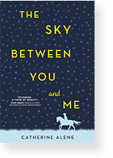 Cover image of The Sky Between You and Me by Catherine Alene